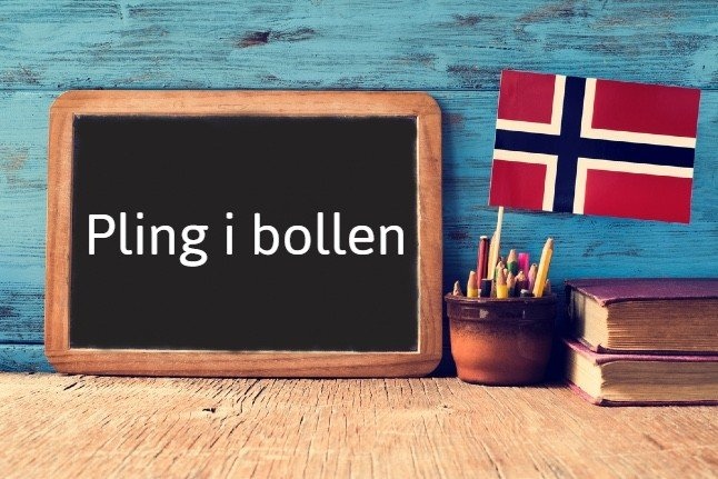 Norwegian expression of the day: Pling i bollen