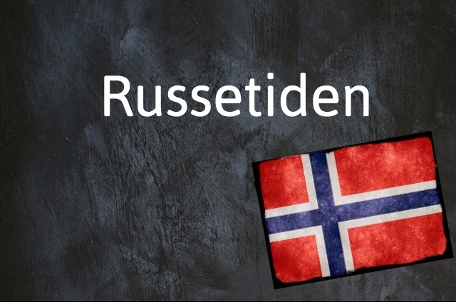 Norwegian expression of the day: Russetiden